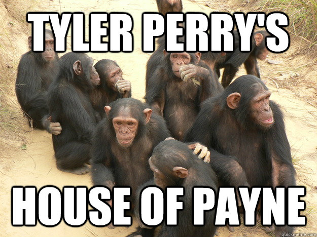 tyler perry's house of payne - tyler perry's house of payne  house of payne