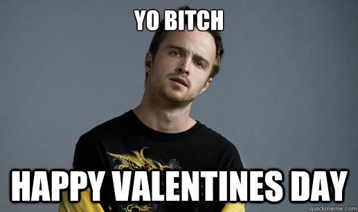 Schön YO Bitch Happy Valentines Day