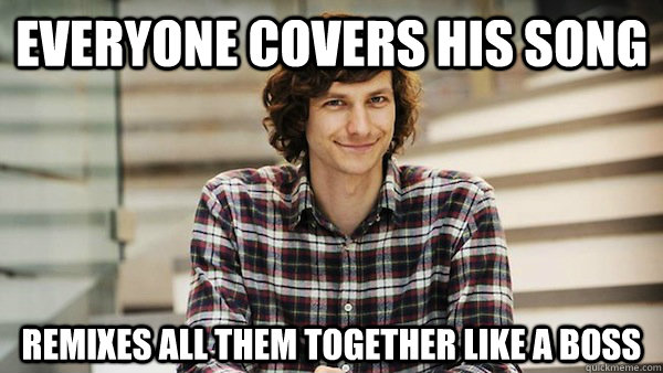 Everyone covers his song remixes all them together like a boss - Everyone covers his song remixes all them together like a boss  Good Guy Gotye