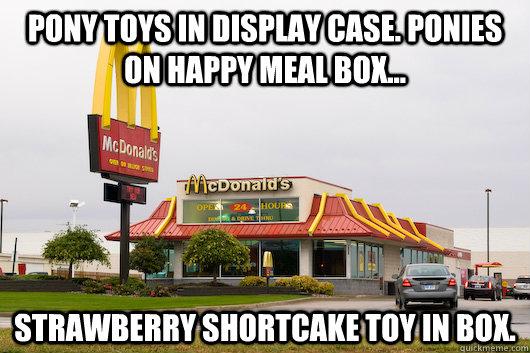 ... happy meal box... strawberry shortcake toy in box. Scumbag McDonalds