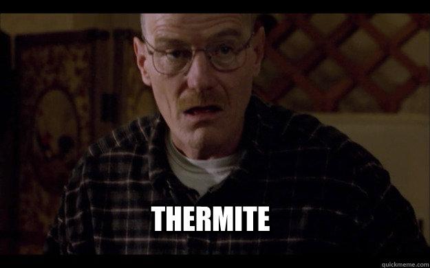 Thermite - Thermite  thermite