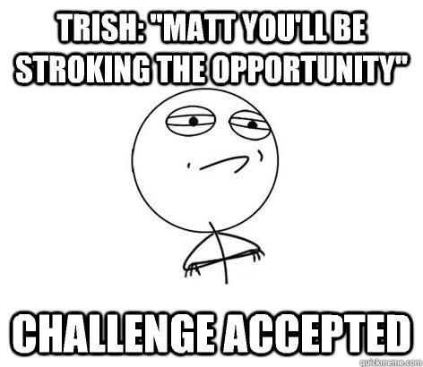 Trish: