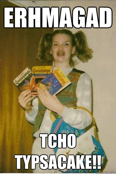 ERMAHGERD Translator Ermahgerd also known as Gersberms and Berks a rhotacized pronunciation of oh my god is an image macro series featuring a photo of a young woman holding several books from the childrens horror fiction series Goosebumps