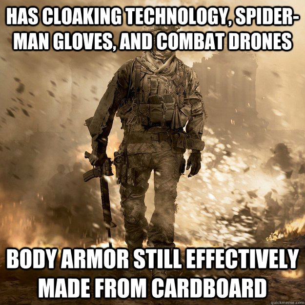 HAS CLOAKING TECHNOLOGY, SPIDER-MAN GLOVES, AND COMBAT DRONES BODY ARMOR STILL EFFECTIVELY MADE FROM CARDBOARD - HAS CLOAKING TECHNOLOGY, SPIDER-MAN GLOVES, AND COMBAT DRONES BODY ARMOR STILL EFFECTIVELY MADE FROM CARDBOARD  Call of Duty Logic