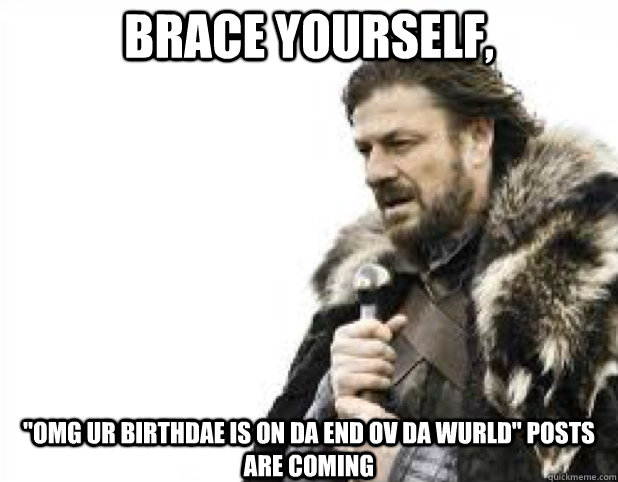 BRACE YOURSELF,