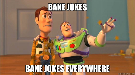 bane jokes bane jokes everywhere