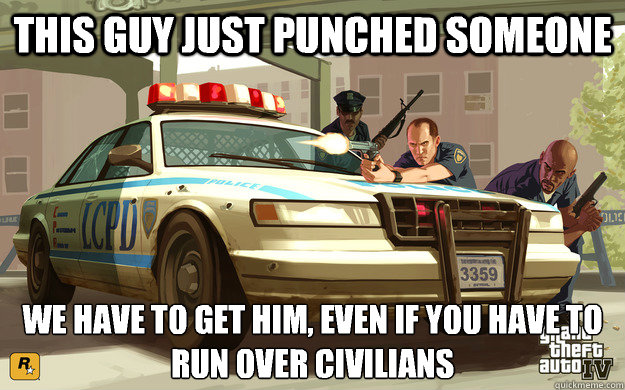 This guy just punched someone We have to get him, even if you have to run over civilians