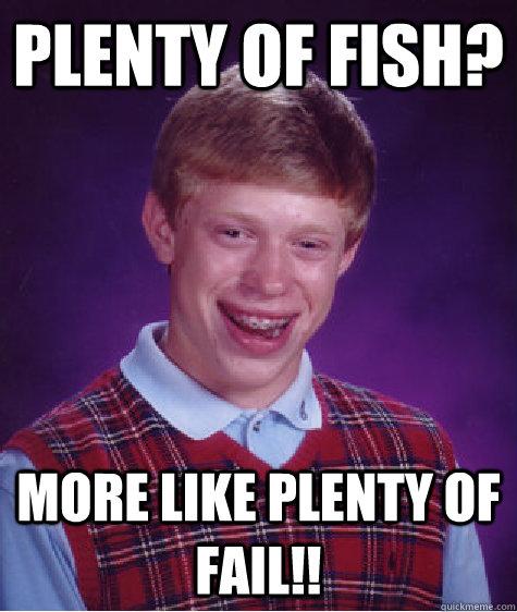 plenty fish fail