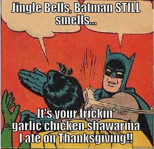 Merry Christmas - JINGLE BELLS, BATMAN STILL SMELLS... IT'S YOUR FRICKIN' GARLIC CHICKEN SHAWARMA I ATE ON THANKSGIVING!! Batman Slapping Robin