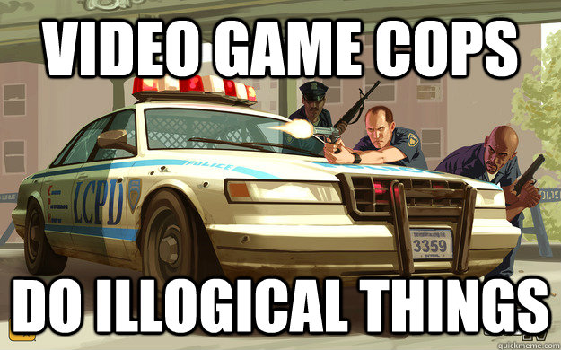 Video game cops do illogical things