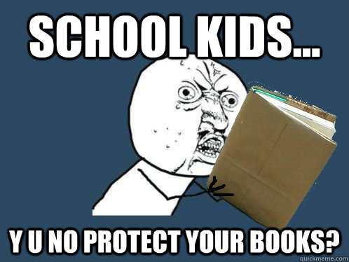 school kids... y u no protect your books? - school kids... y u no protect your books?  Misc