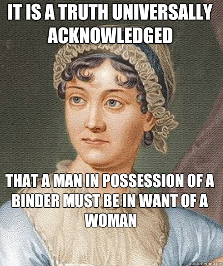 It is a truth universally acknowledged that a man in possession of a binder must be in want of a woman