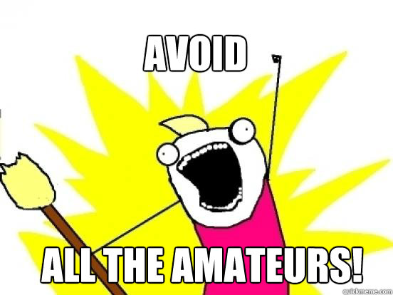 avoid  all the amateurs! - avoid  all the amateurs!  X All The Things