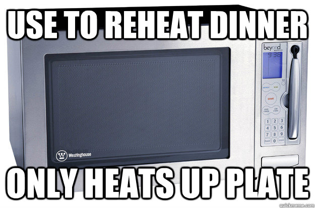Use to reheat dinner Only heats up plate - Use to reheat dinner Only heats up plate  Misc