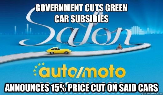 Government cuts green  car subsidies announces 15% price cut on said cars - Government cuts green  car subsidies announces 15% price cut on said cars  Misc