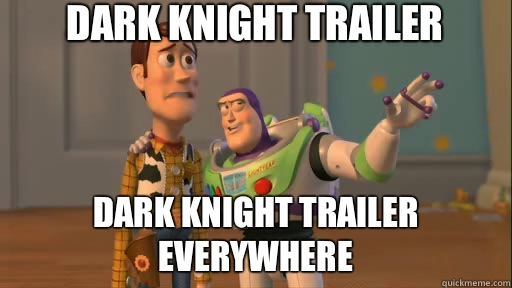 Dark Knight trailer  Dark Knight trailer everywhere - Dark Knight trailer  Dark Knight trailer everywhere  Everywhere