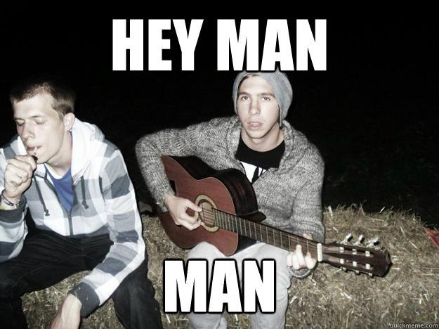 hey man man