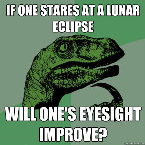 If One Stares At A Lunar Eclipse Will One S Eyesight Improve
