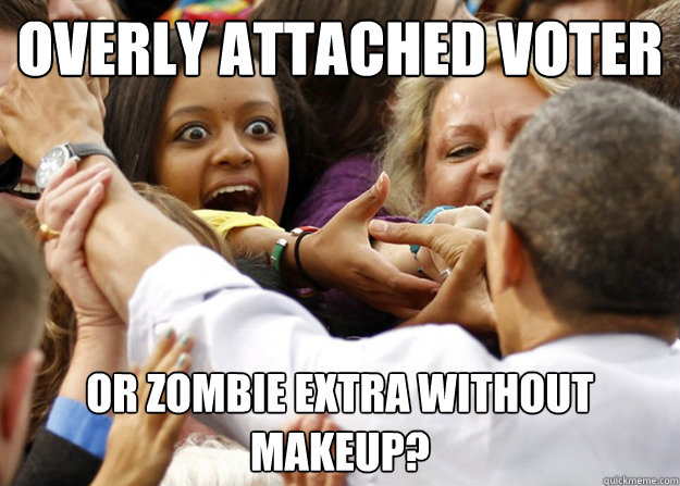 Overly Attached Voter or Zombie Extra without Makeup? - Overly Attached Voter or Zombie Extra without Makeup?  Overly Attached Voter