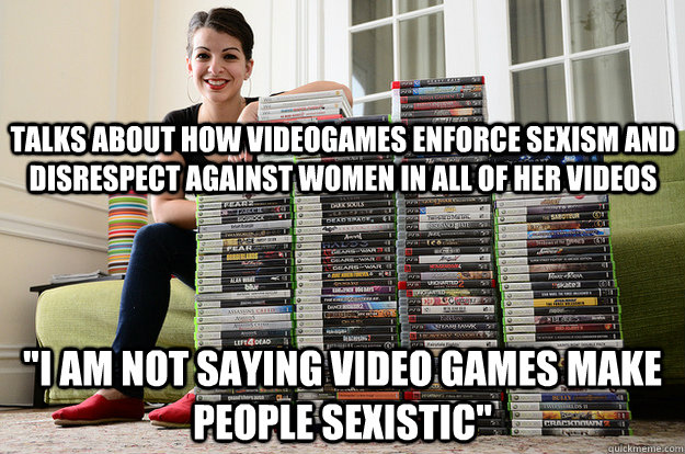 Talks about how Videogames enforce sexism and disrespect against women in all of her Videos