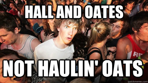 Hall and Oates not Haulin' Oats - Hall and Oates not Haulin' Oats  Sudden Clarity Clarence