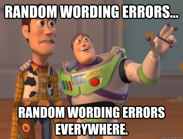Random wording errors... Random wording errors everywhere. - Random wording errors... Random wording errors everywhere.  Buzz Lightyear