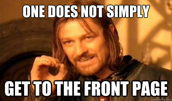 One Does Not Simply Get to the front page - One Does Not Simply Get to the front page  Boromir