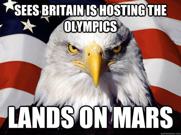 SEES BRITAIN IS HOSTING THE OLYMPICS LANDS ON MARS  One-up America
