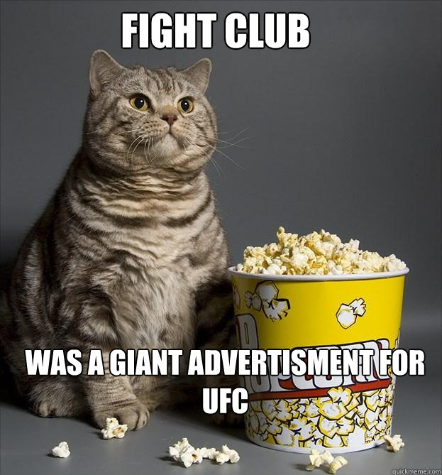 Fight Club was a giant advertisment for UFC