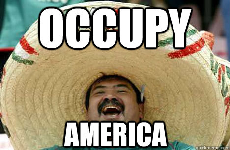 OCCUPY AMERICA - OCCUPY AMERICA  Merry mexican