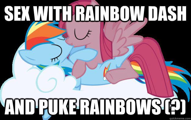 a497a9808e9b6bb16fac09ac7c9acf5932f84fe542494f31a9b927e40305c01a sex with rainbow dash and puke rainbows (?) kimarnic4 quickmeme