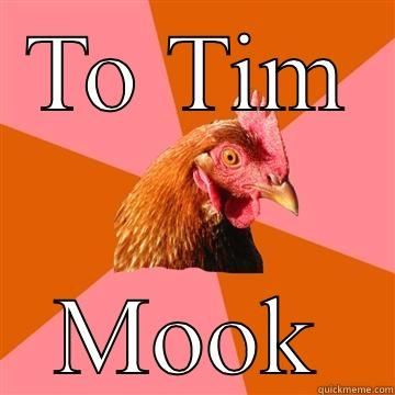 TO TIM MOOK Anti-Joke Chicken