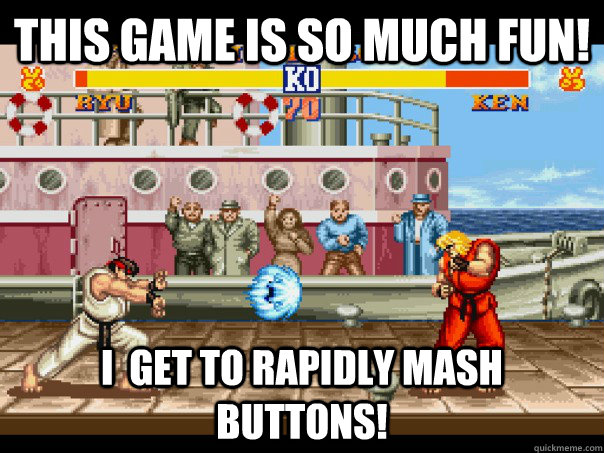 This game is so much fun! I  get to rapidly mash buttons! - This game is so much fun! I  get to rapidly mash buttons!  Misc