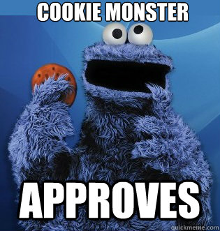 COOKIE MONSTER APPROVES - COOKIE MONSTER APPROVES  Cookie Monster
