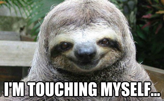 Im touching myself