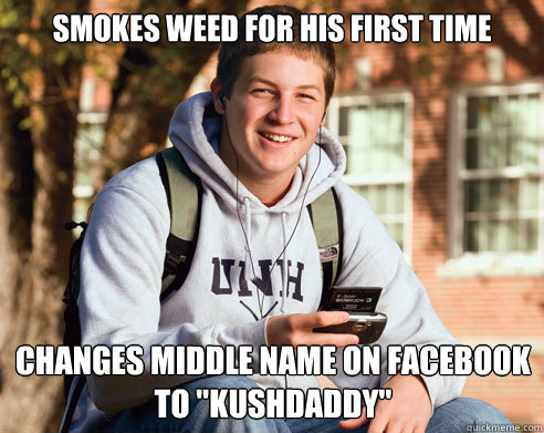 Smokes weed for his first time changes middle name on facebook to