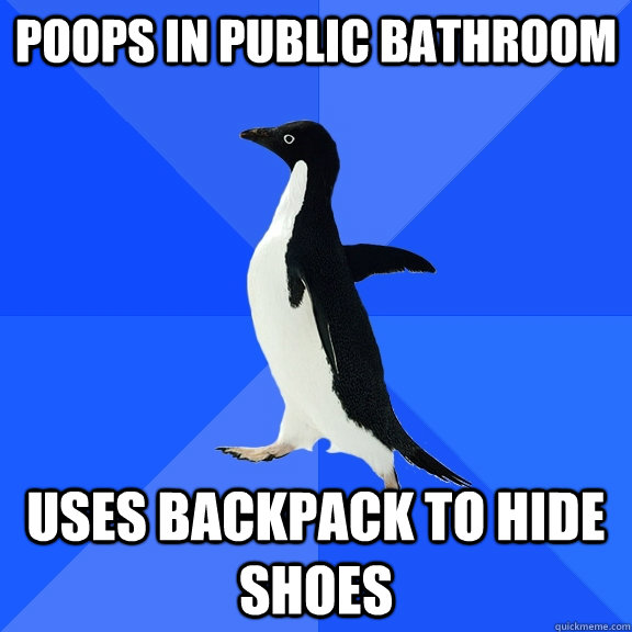 Poops in public bathroom Uses backpack to hide shoes  - Poops in public bathroom Uses backpack to hide shoes   Socially Awkward Penguin