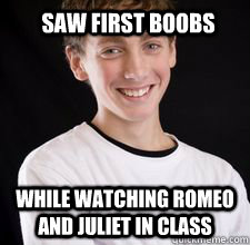 Saw first boobs while watching romeo and juliet in class