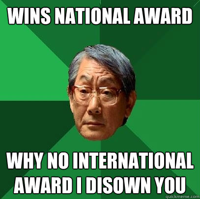 Wins national award Why no international award i disown you - Wins national award Why no international award i disown you  High Expectations Asian Father