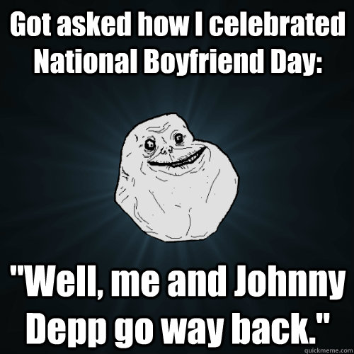 Got asked how I celebrated National Boyfriend Day: