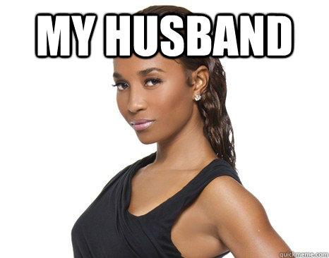 a53061a03b5c46d8a1856de5a9d8cca8a050f2847da56b139bbabc9e1241c2ce my husband successful black woman quickmeme