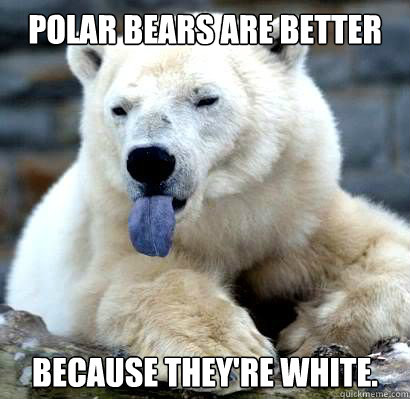 Confession Polar Bear Memes Quickmeme