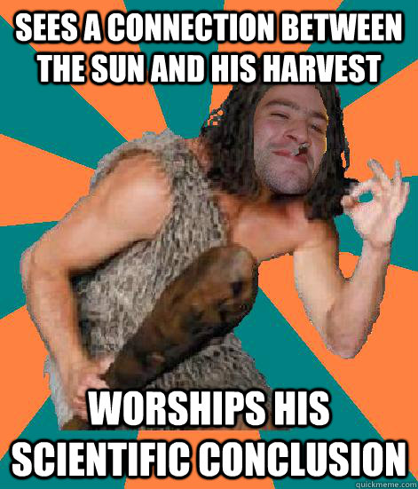 sees a connection between the sun and his harvest worships his scientific conclusion