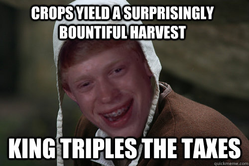 crops yield a surprisingly bountiful harvest king triples the taxes - crops yield a surprisingly bountiful harvest king triples the taxes  Foul Fortune Bryon
