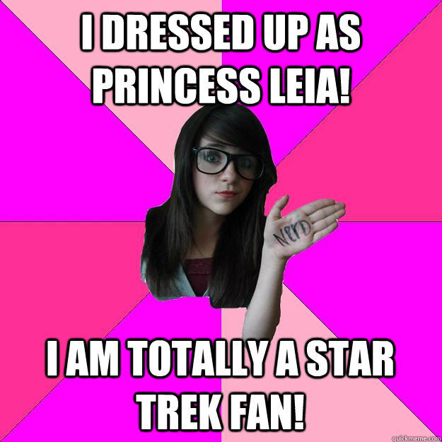 i dressed up as princess leia! i am totally a star trek fan!  Idiot Nerd Girl