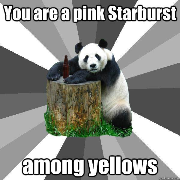 a5588578c59fbb79e239cd12f9b700e02e7d2890c354b77f93062968a28cf1ac you are a pink starburst among yellows pickup line panda quickmeme,Pink Starburst Meme