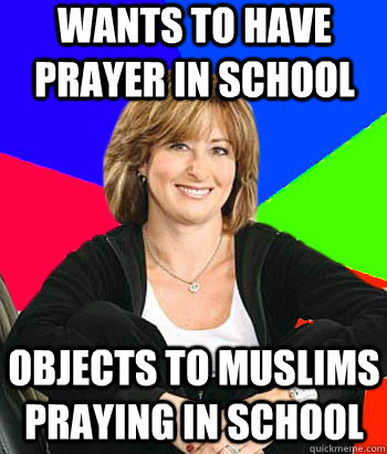 Wants to have prayer in school objects to Muslims praying in school - Wants to have prayer in school objects to Muslims praying in school  Sheltering Suburban Mom
