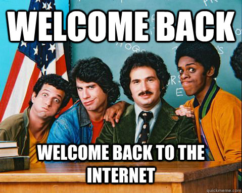 Welcome Back welcome back to the internet - Welcome Back welcome back to the internet  Welcome Back