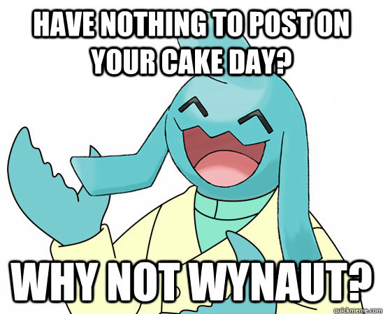 have nothing to post on your cake day?  - have nothing to post on your cake day?   Misc