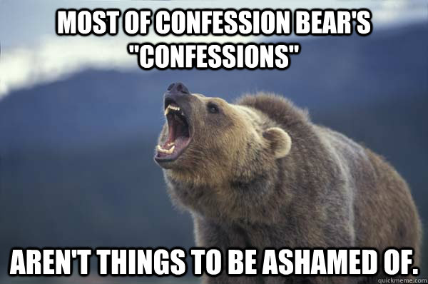 Most of Confession Bear's